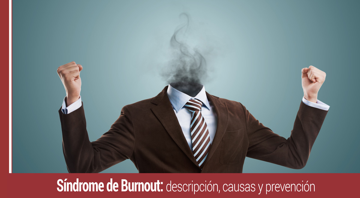 sindrome-burnout-descripcion-causas-prevencion Síndrome de Burnout: descripción, causas y prevención