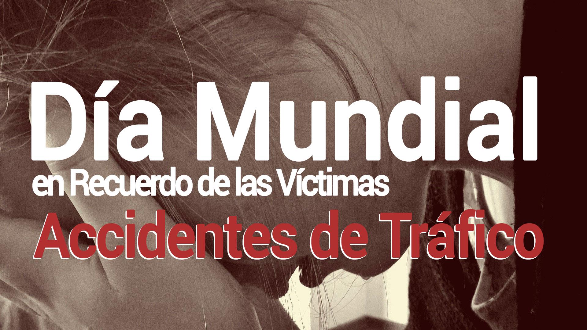 dia-mundial-victimas-accidentes-trafico Día Mundial de Víctimas en Accidentes de Tráfico