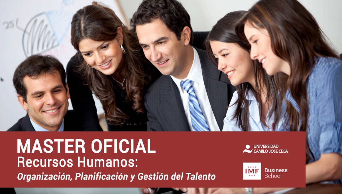 Master Oficial Recursos Humanos y Talento de IMF y Camilo José Cela