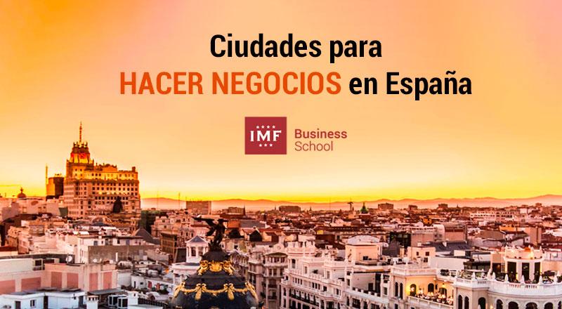 ciudades-negocios-espana ¿Cuáles son las mejores ciudades para hacer negocios en España?