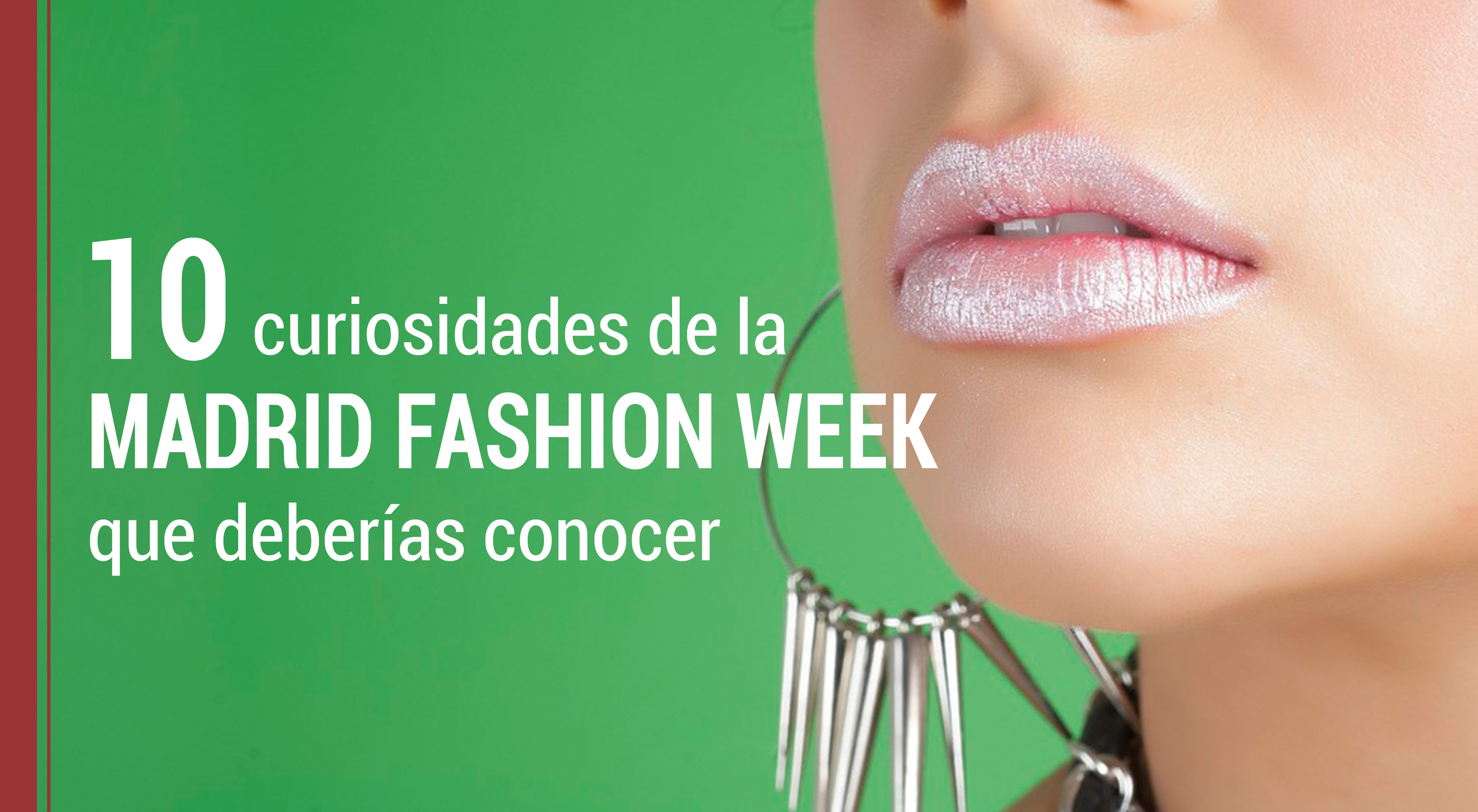 10 curiosidades Madrid Fashion Week