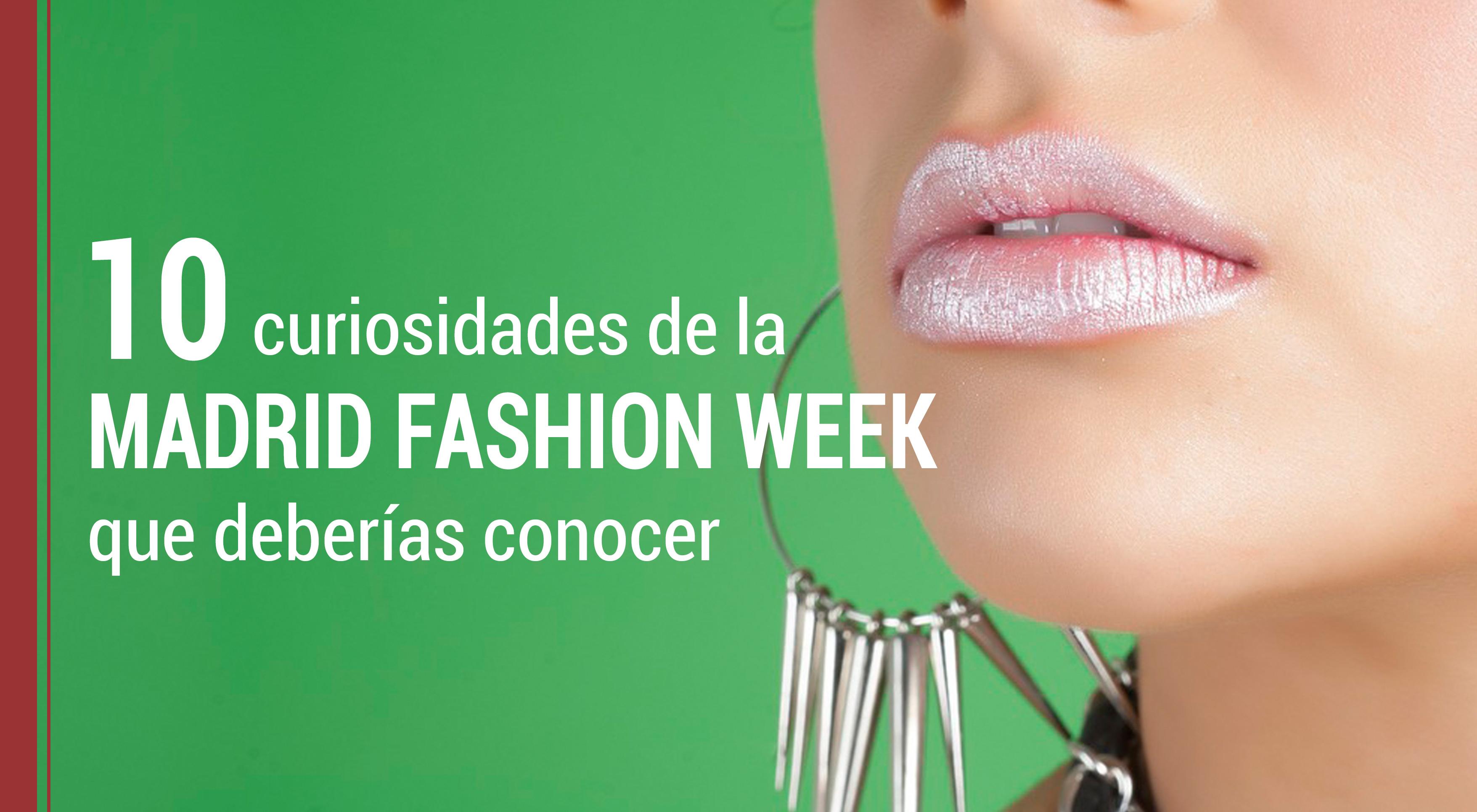 10 Curiosidades Y Novedades De La Madrid Fashion Week