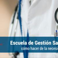 escuela-gestion-sanitaria-200x200 Escuela de Gestión Sanitaria: cómo hacer de la necesidad, virtud