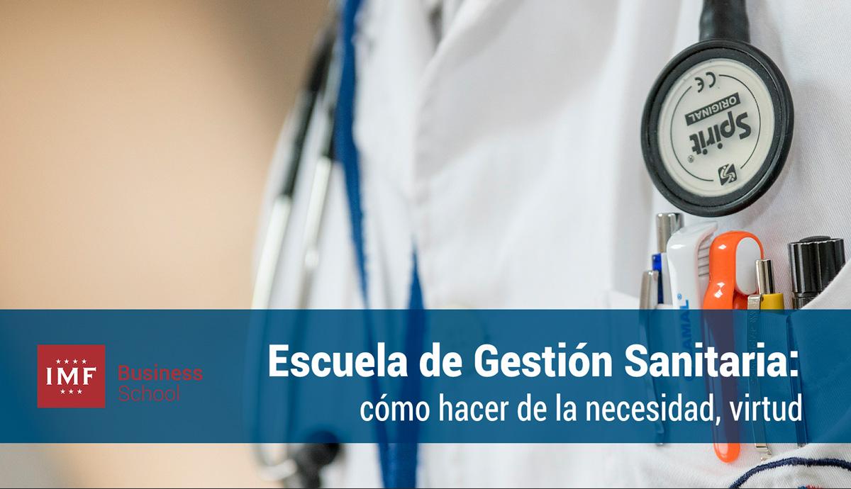 escuela-gestion-sanitaria Escuela de Gestión Sanitaria: cómo hacer de la necesidad, virtud