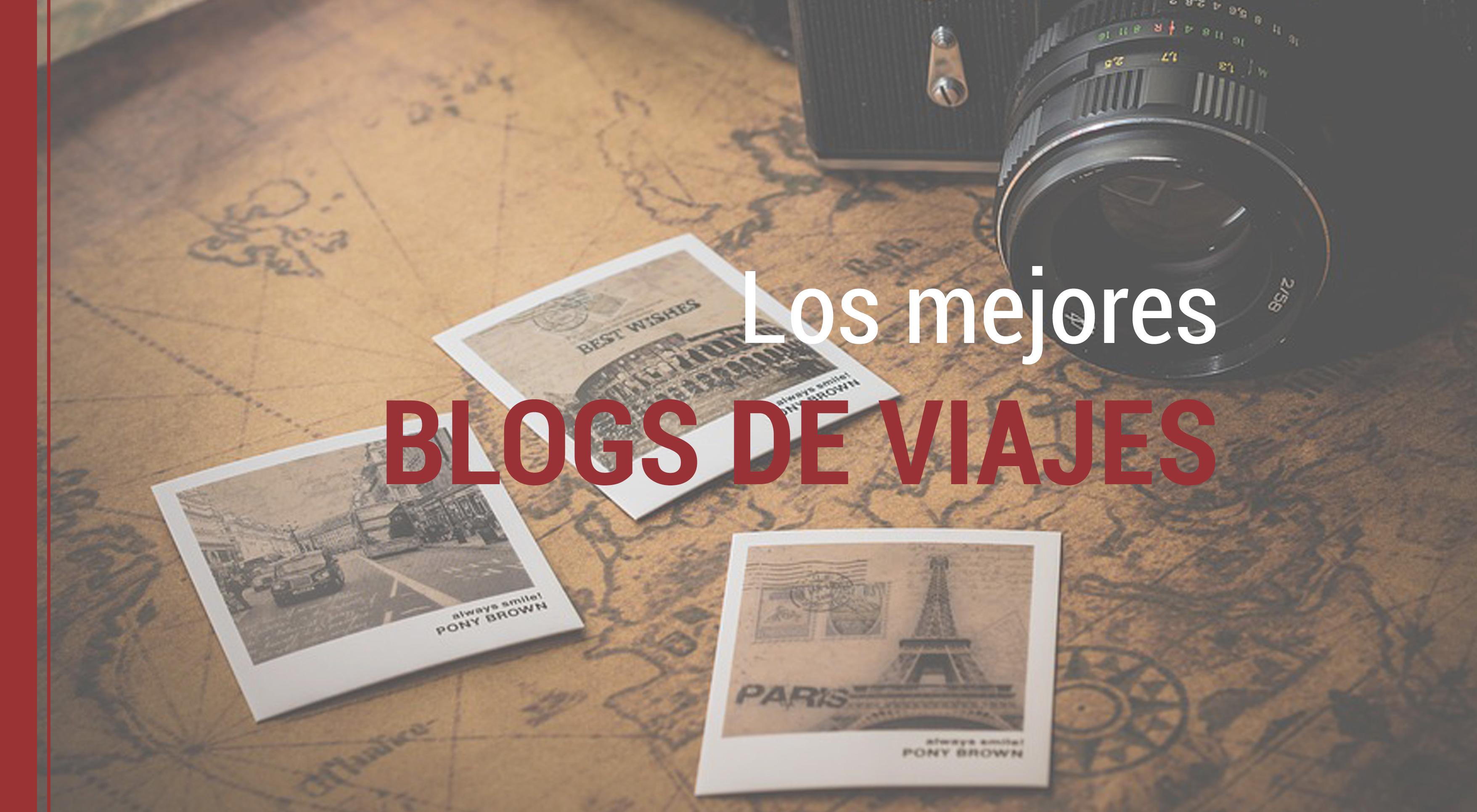 blogs-de-viajes Los mejores blogs de viajes para los amantes del turismo