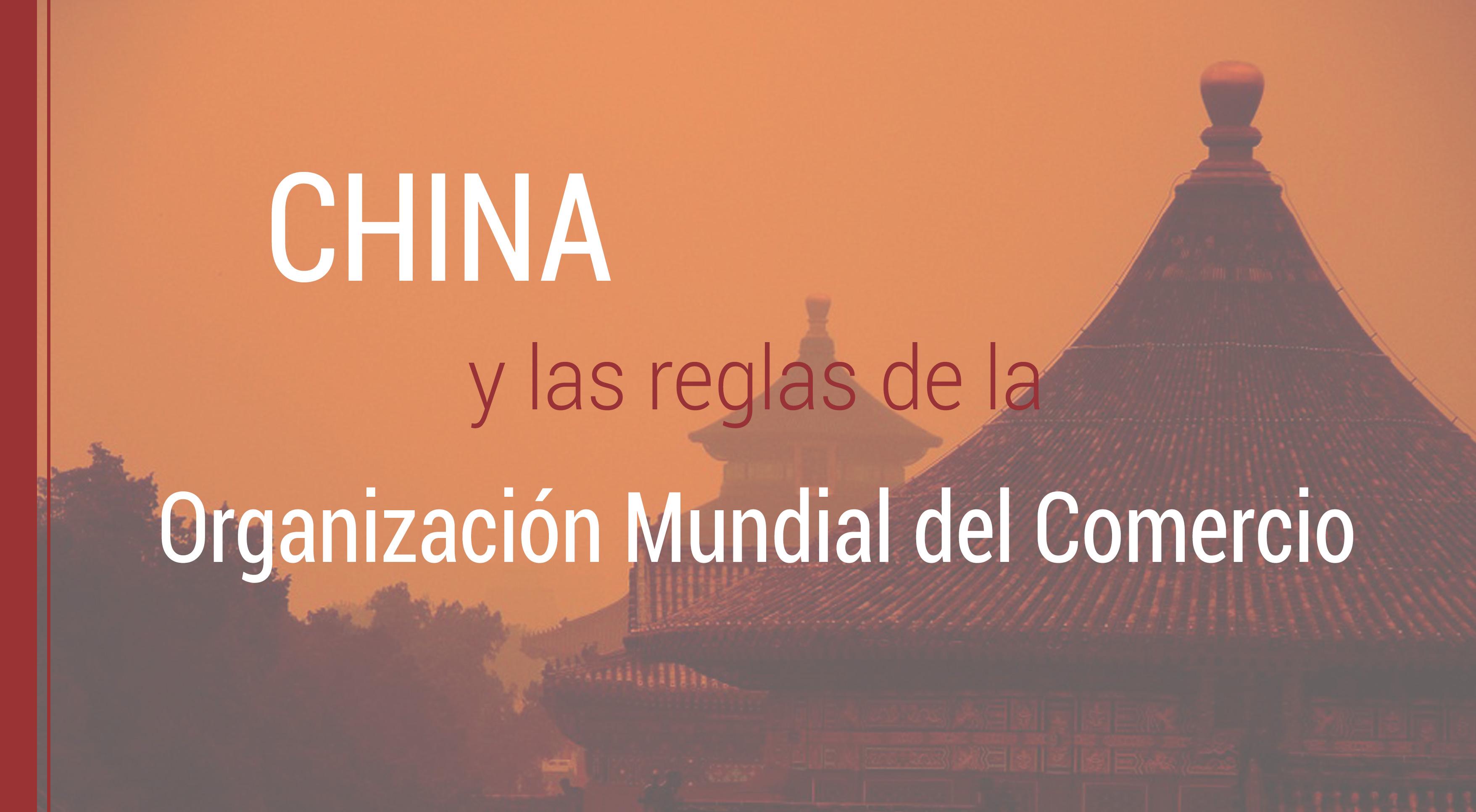 china-reglas-organizacion-mundial-de-comercio China y las reglas de la Organización Mundial del Comercio