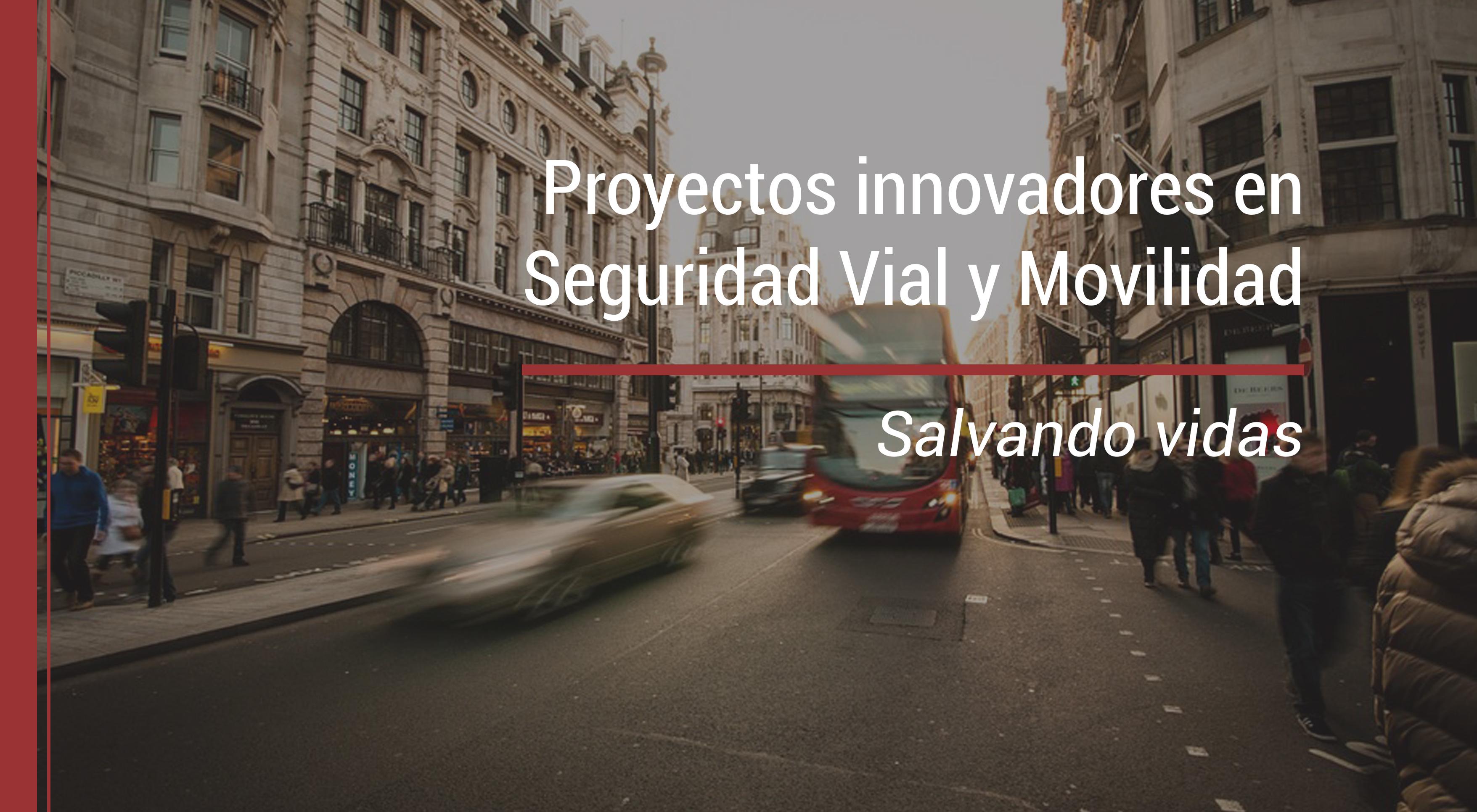 innovacion-seguridad-vial-movilidad 8 proyectos innovadores en seguridad vial y movilidad