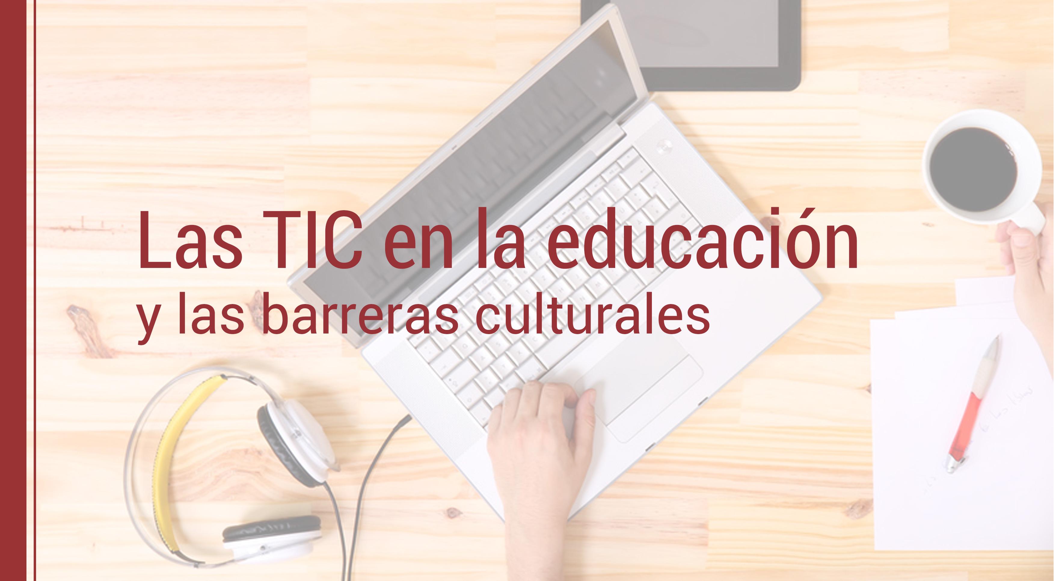 tic-educacion-barreras-culturales Las TIC en la educación y las barreras culturales