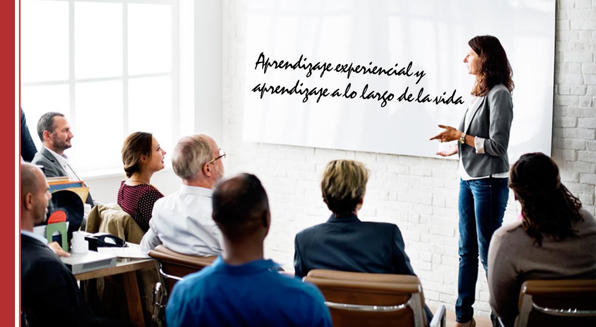 Aprendizaje experiencial y aprendizaje a lo largo de la vida: un binomio de éxito