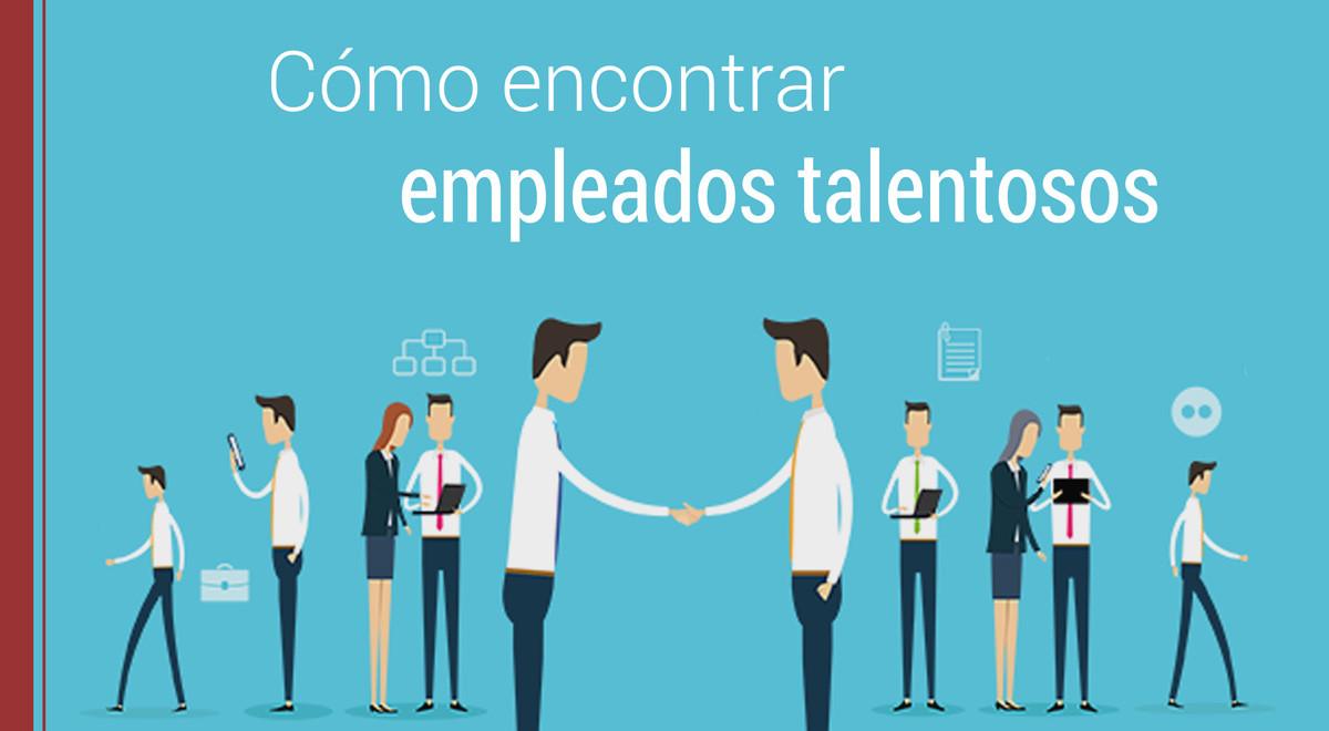 como-encontrar-empleados-con-talento ¿Cómo encontrar empleados con talento?