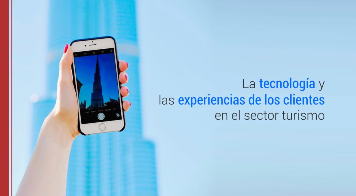 tecnologia-experiencias-turismo La tecnología y las experiencias de los clientes en el sector turismo