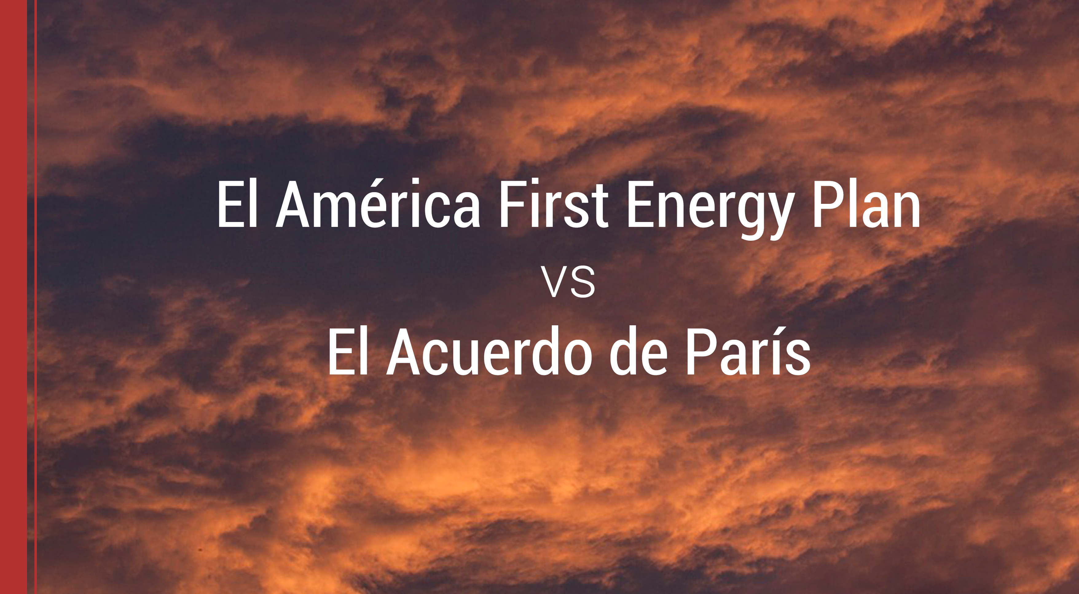 america-first-energy-plan-acuerdo-de-paris El América First Energy Plan vs El Acuerdo de París