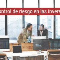 control-riesgo-inversiones-200x200 Claves para lidiar con el control de riesgo en las inversiones