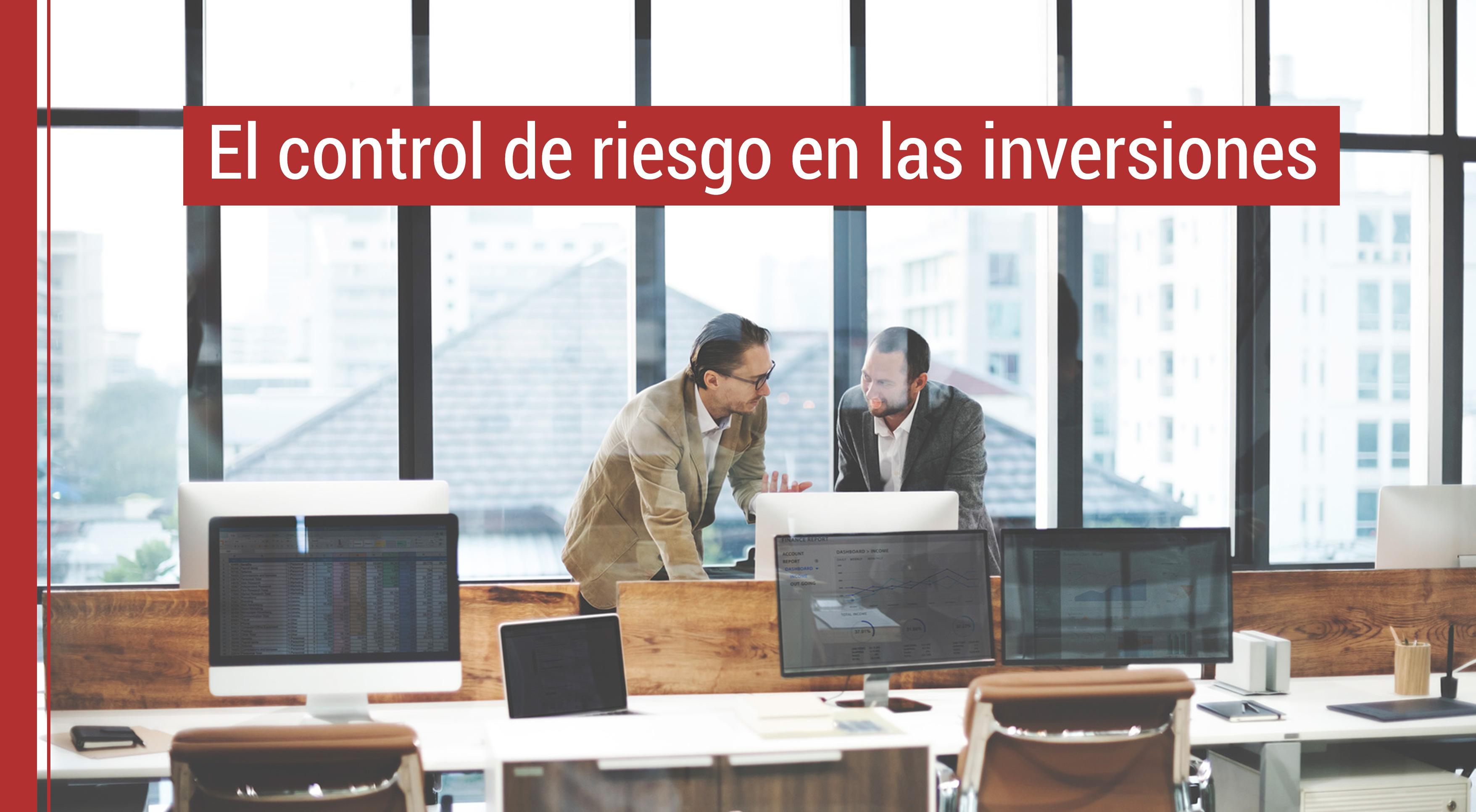 control-riesgo-inversiones Claves para lidiar con el control de riesgo en las inversiones