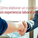 Como Elaborar Un Curriculum Sin Experiencia Laboral Previa