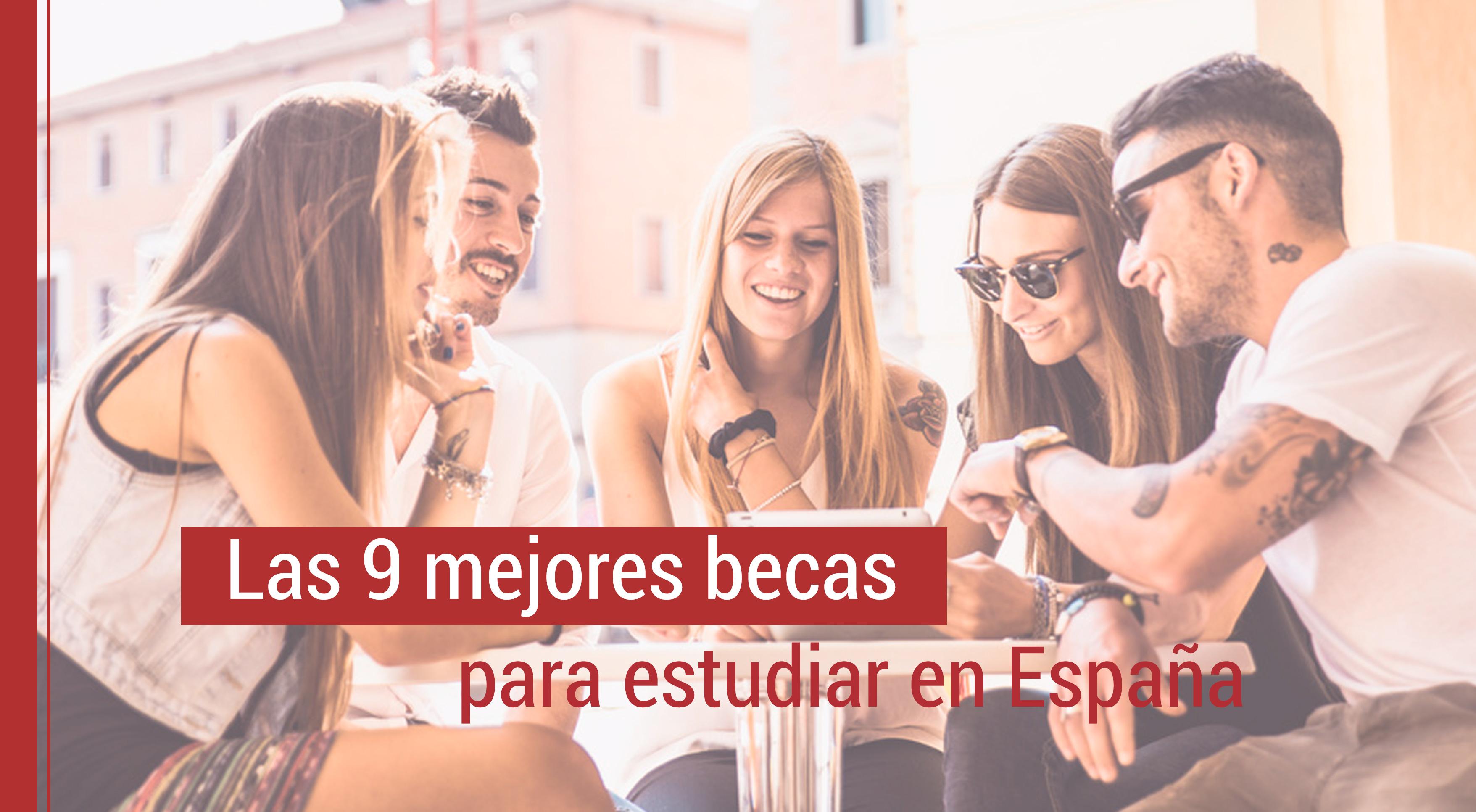 mejores-becas-estudiar-espana Las mejores becas para estudiar en España
