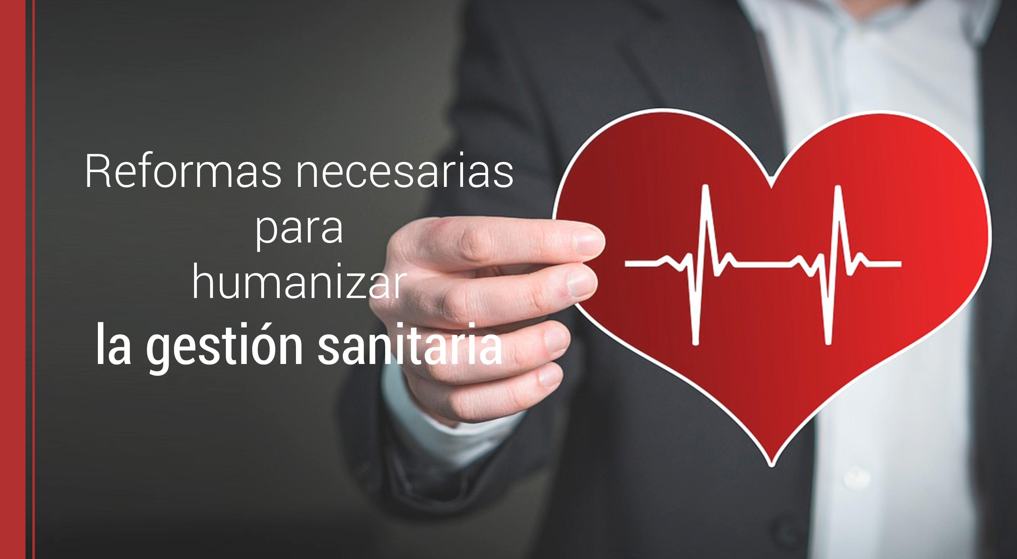 reformas-gestion-sanitaria Reformas necesarias para humanizar la gestión sanitaria