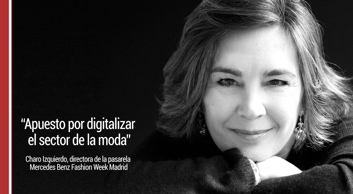 entrevista-charo-izquierdo Charo Izquierdo: Apuesto por digitalizar el sector de la moda