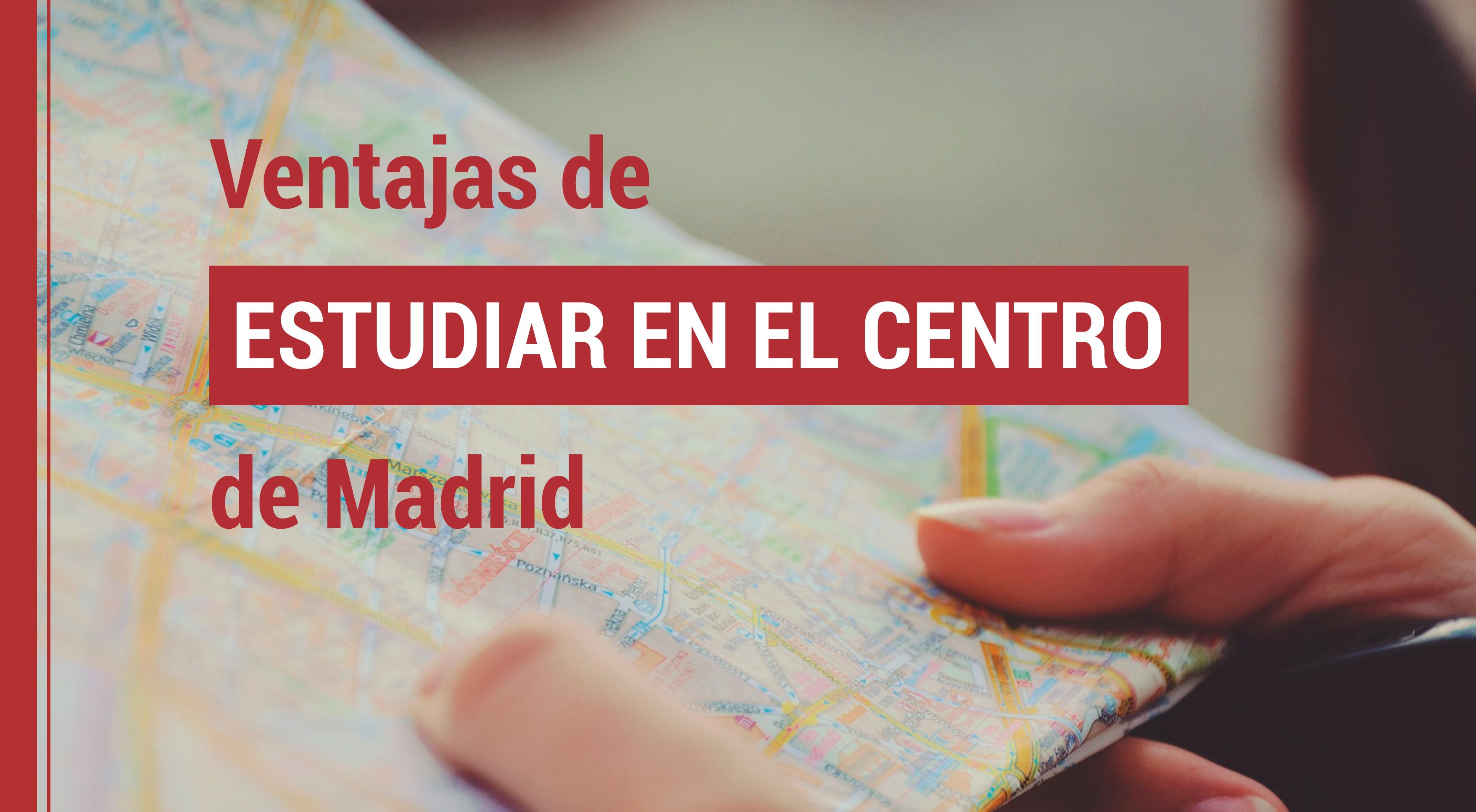 ventajas-estudiar-centro-madrid-imf Estudiar en España: Ventajas de estudiar en el centro de Madrid