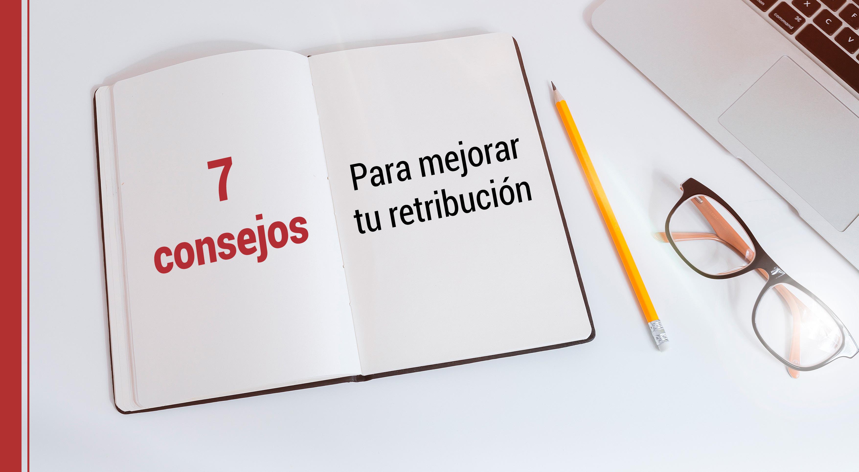 7-consejos-mejorar-tu-retribucion Cómo mejorar tu retribución en 7 pasos
