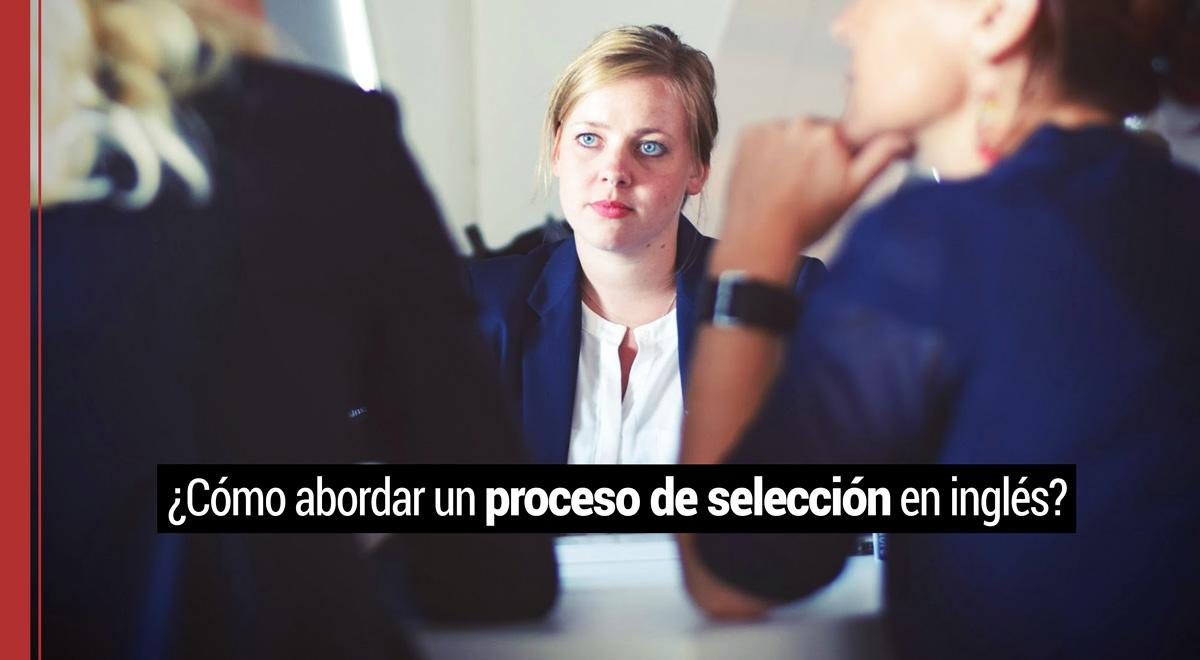 proceso-seleccion-ingles ¿Cómo abordar un proceso de selección en inglés?