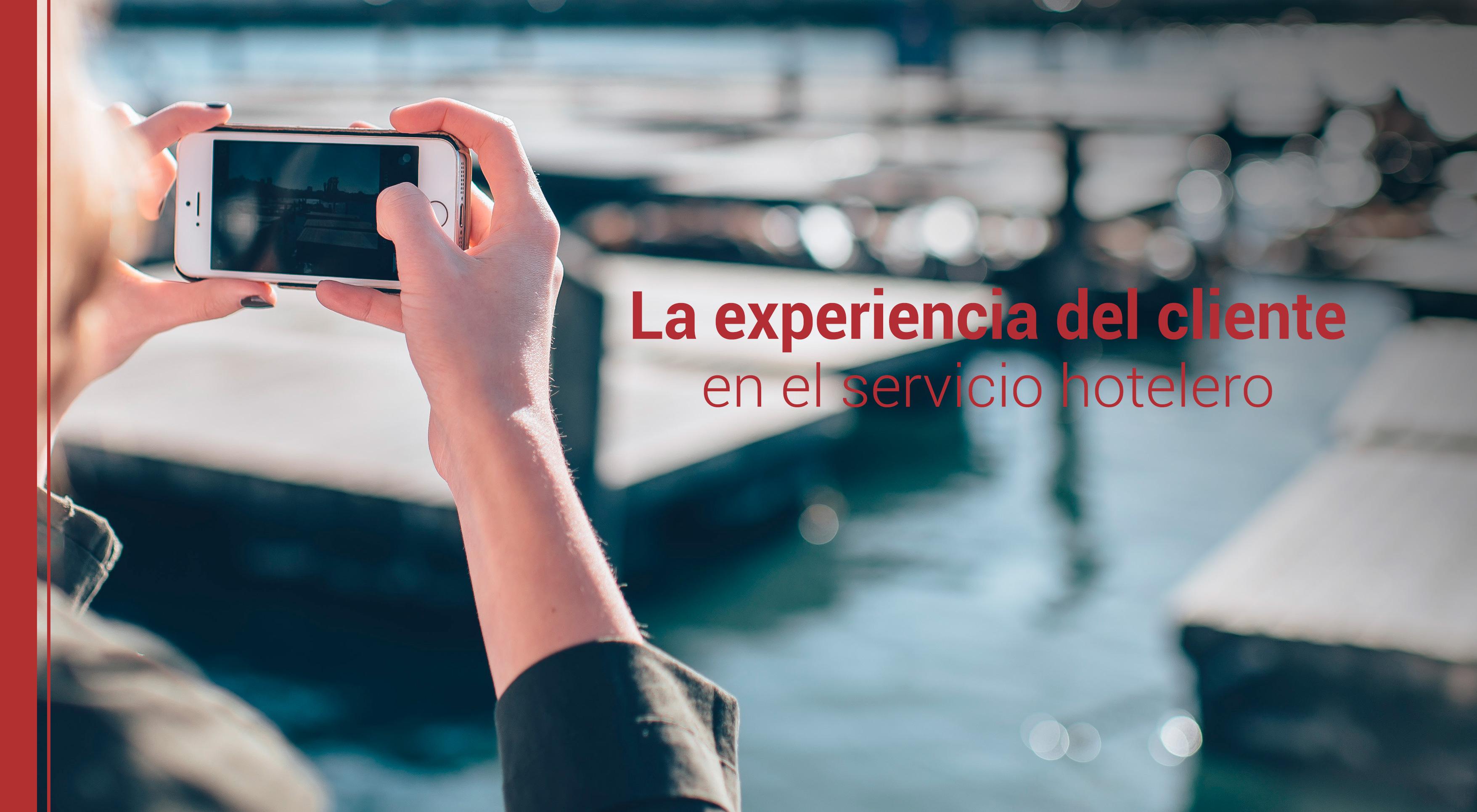 experiencia-del-cliente-servicio-hotelero La experiencia del cliente en el servicio hotelero
