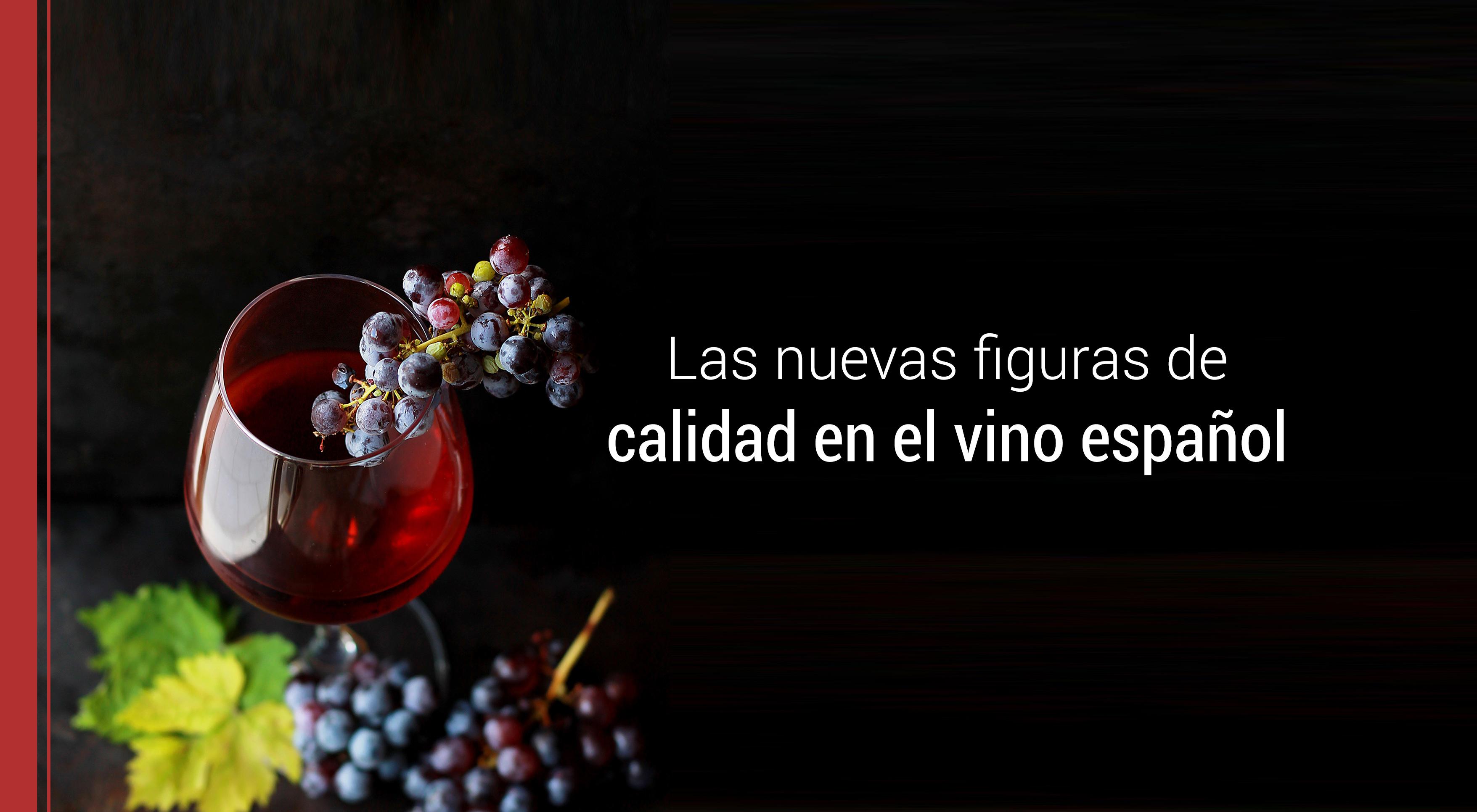 figuras-calidad-vino-espanol Las nuevas figuras de calidad en el vino español