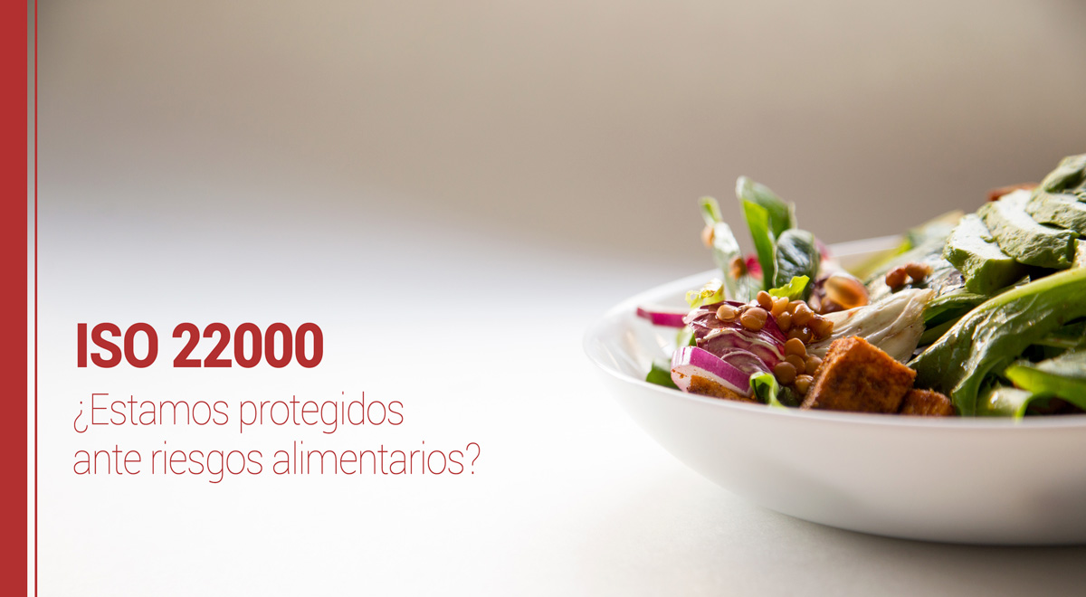 iso-22000 ISO 22000: ¿Estamos protegidos frente a posibles riesgos alimentarios?