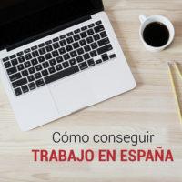 trabajar-en-espana-lograrlo-200x200 Quiero trabajar en España ¿Cómo puedo lograrlo?