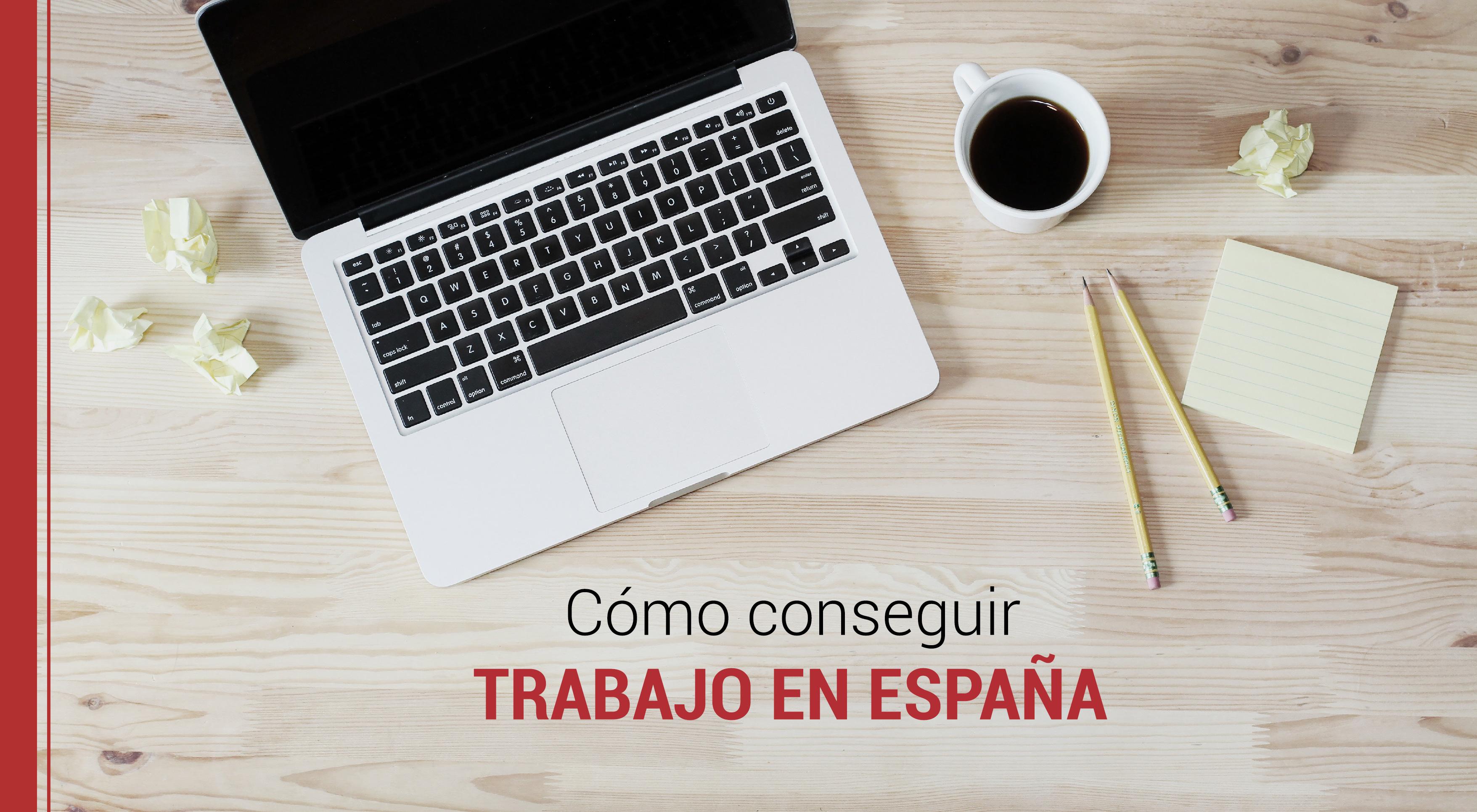 Quiero trabajar en España ¿Cómo puedo lograrlo?