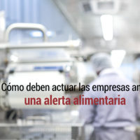como-actuar-empresas-alerta-alimentaria-200x200 Cómo deben actuar las empresas ante una alerta alimentaria