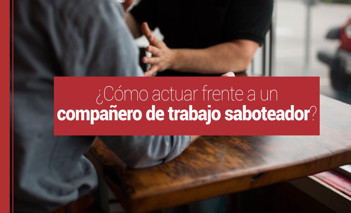 companero-trabajo-saboteador ¿Cómo actuar frente a un compañero de trabajo saboteador?