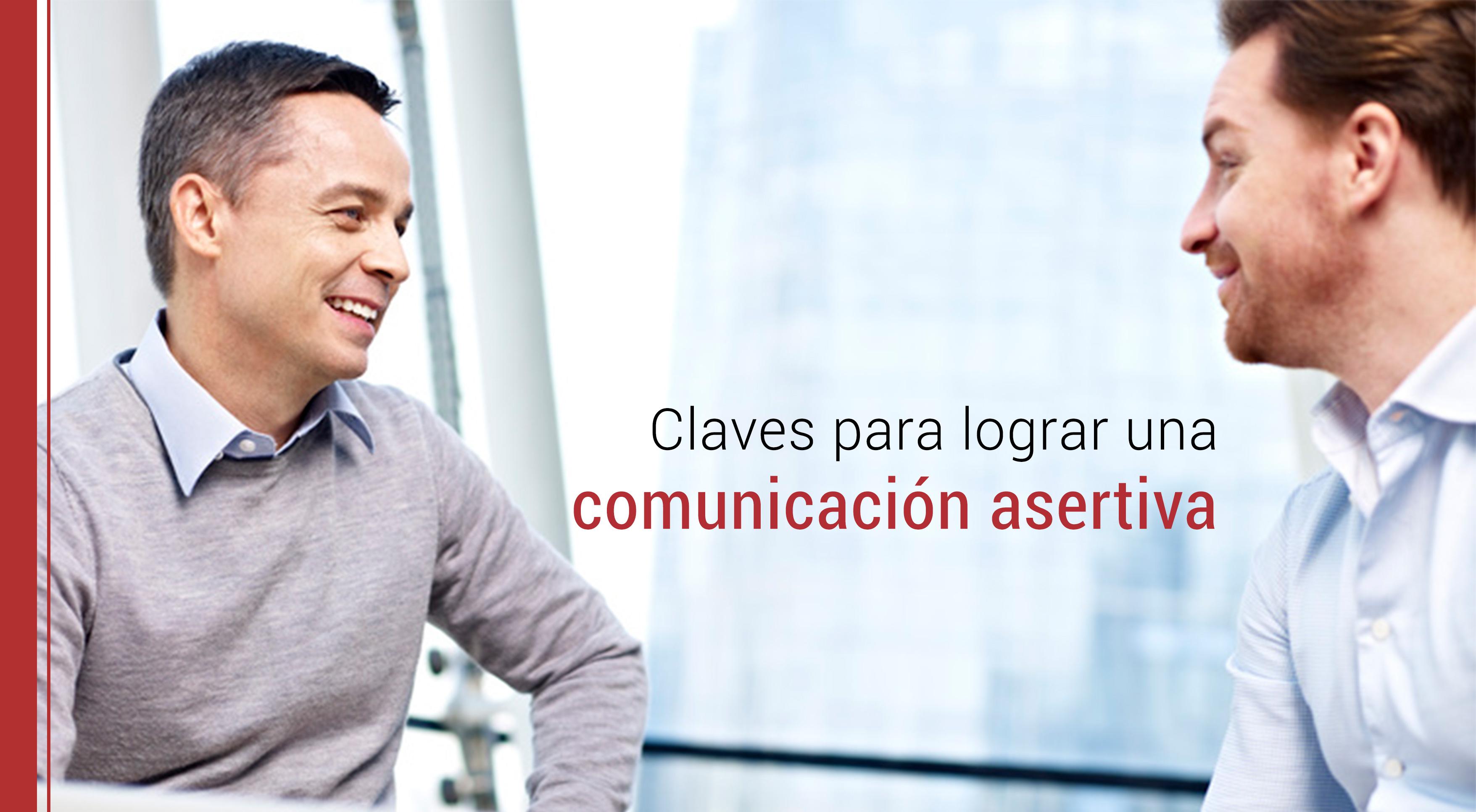 comunicacion-asertiva-ejemplos-consejos Comunicación asertiva: 3 ejemplos y consejos a poner en práctica