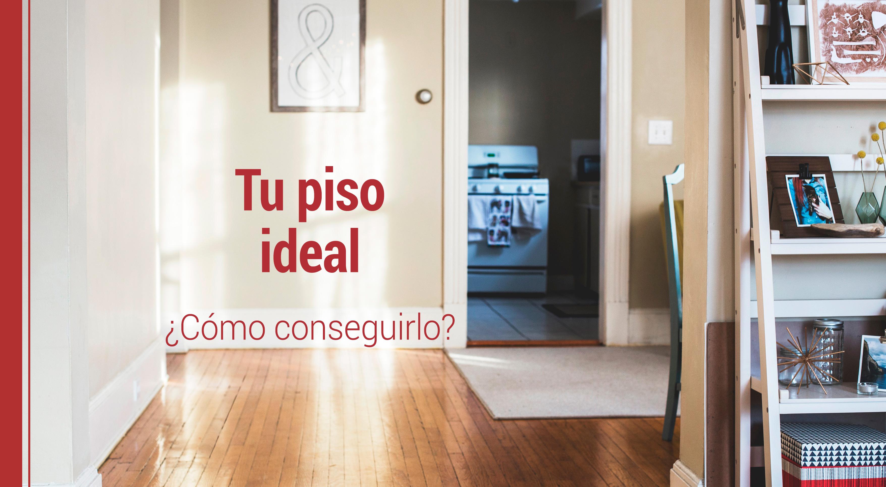consejos-conseguir-piso-ideal-espana Consejos para conseguir tu piso ideal en España