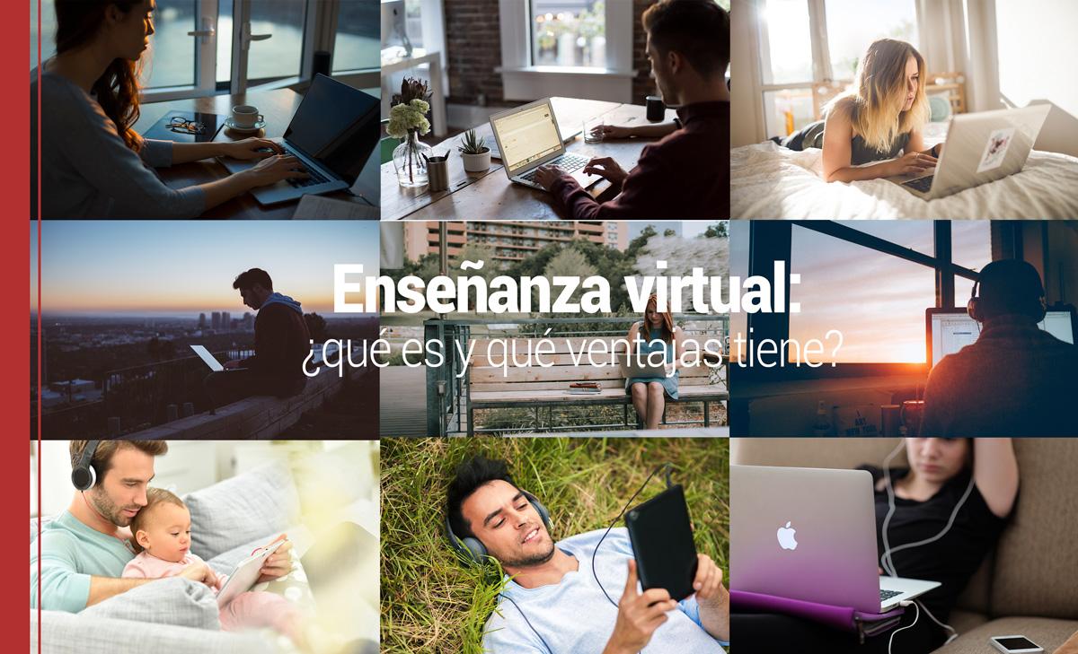 ensenanza-virtual Enseñanza virtual: ¿qué es y qué ventajas tiene?