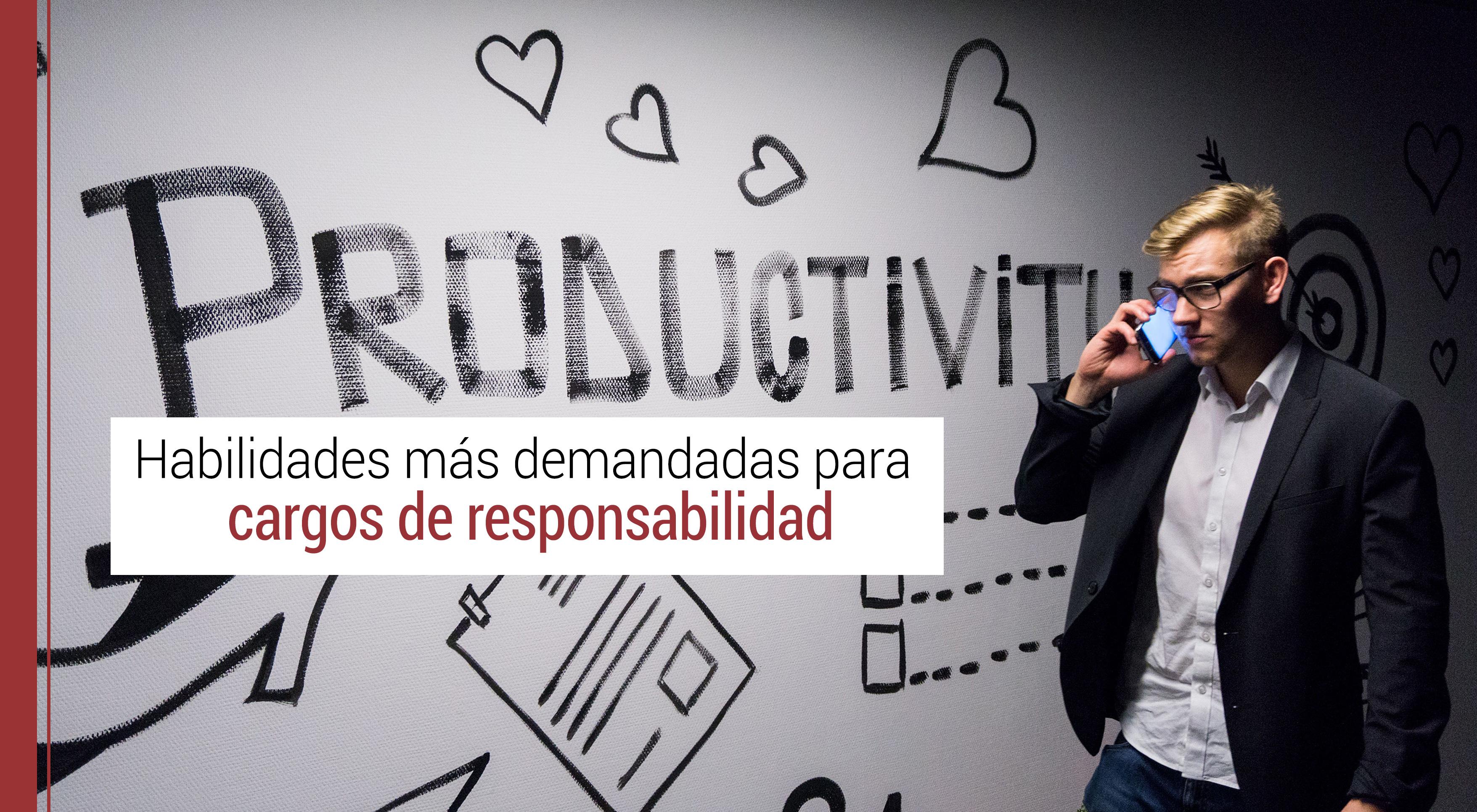 habilidades-demandadas-cargos-de-responsabilidad Habilidades más valoradas para cargos de responsabilidad