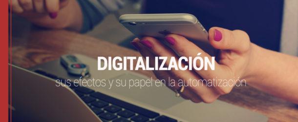 digitalizacion-efectos-610x250 Qué es digitalización, sus efectos y su papel en la automatización