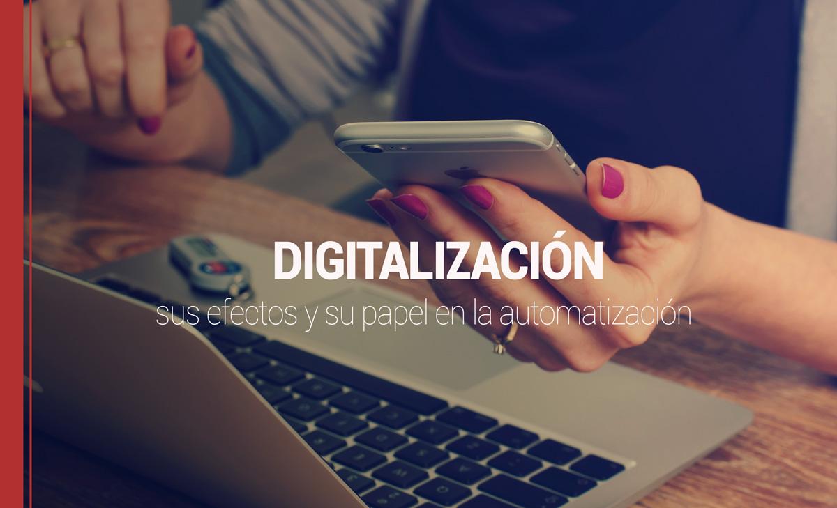 digitalizacion-efectos Qué es digitalización, sus efectos y su papel en la automatización