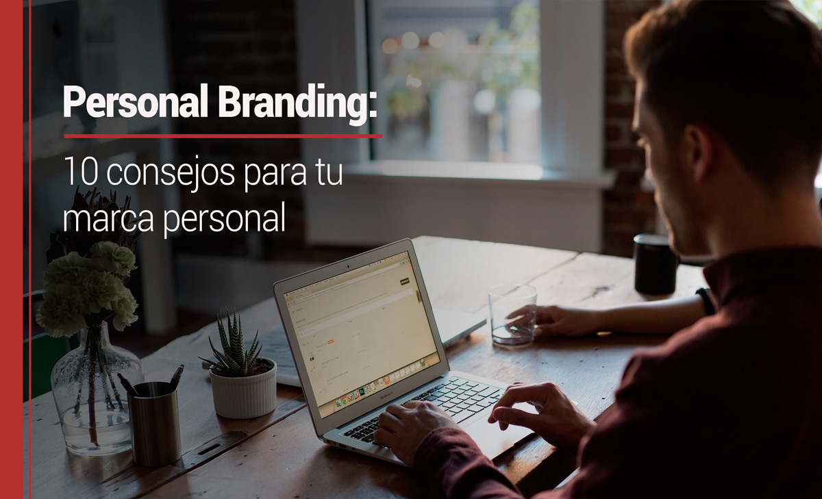 Personal Branding: 10 consejos para tu marca personal