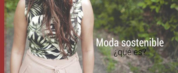 que-es-moda-sostenible-610x250 Qué es la moda sostenible