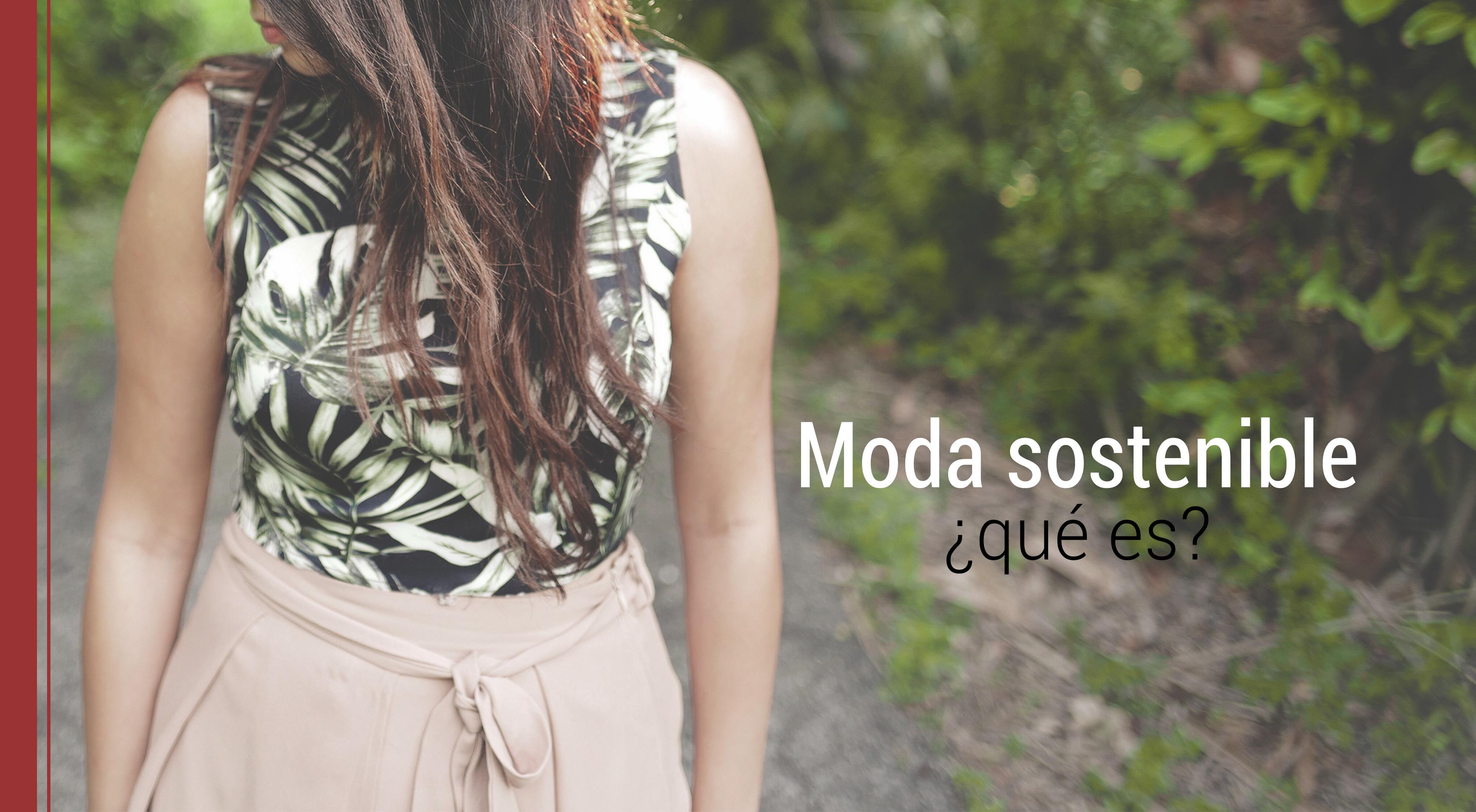 que-es-moda-sostenible Qué es la moda sostenible