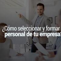 seleccion-personal-empresa-2-200x200 ¿Cómo seleccionar y formar al personal de tu empresa?