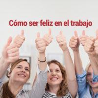 ser-feliz-trabajo-200x200 Cómo ser feliz en el trabajo