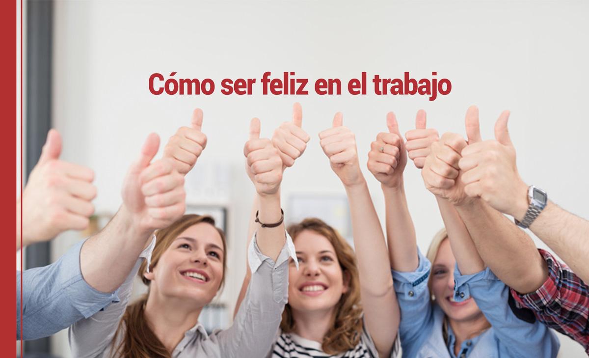 ser-feliz-trabajo Cómo ser feliz en el trabajo