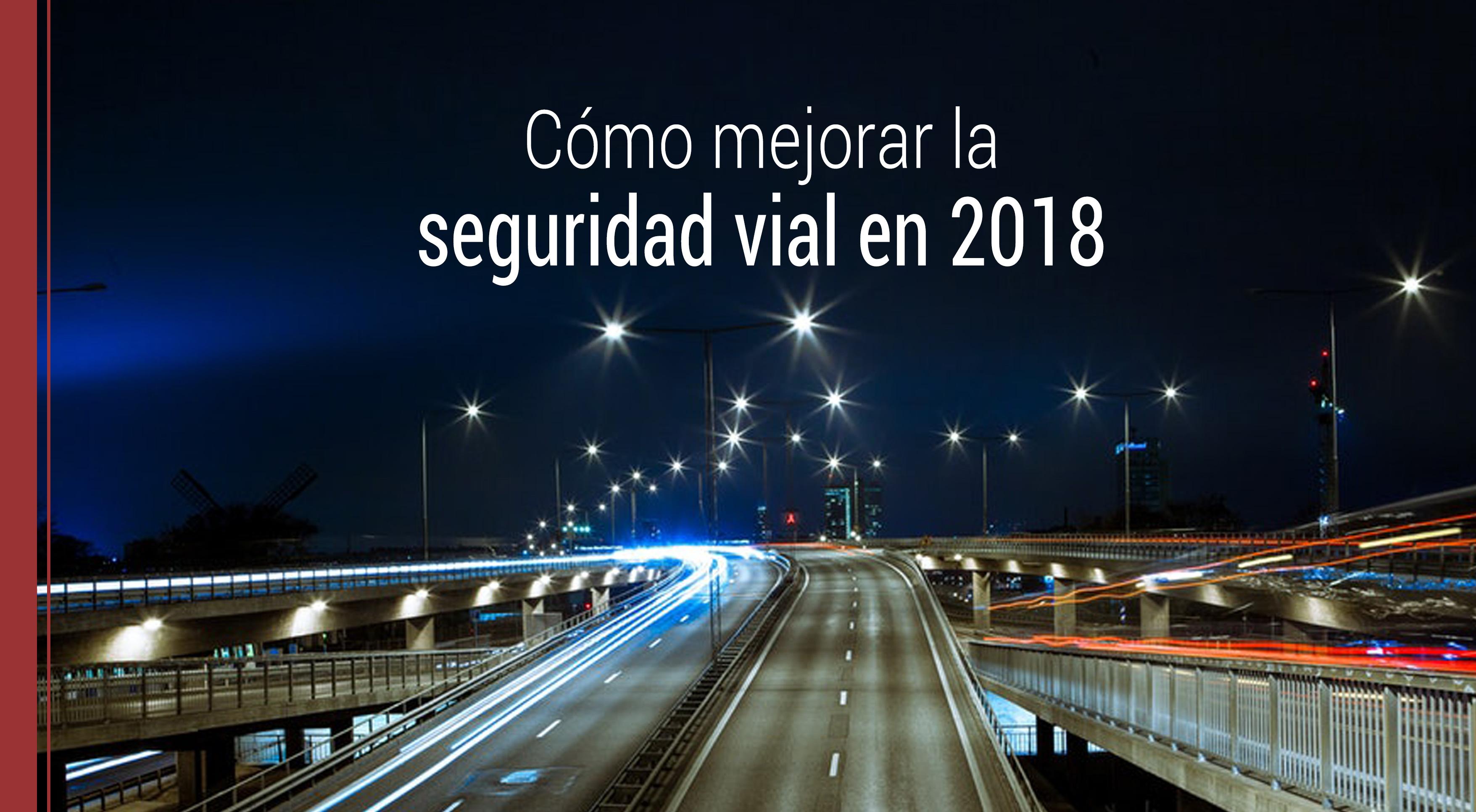 como-mejorar-la-seguridad-vial-en-2018 Cómo podemos mejorar la seguridad vial en 2018
