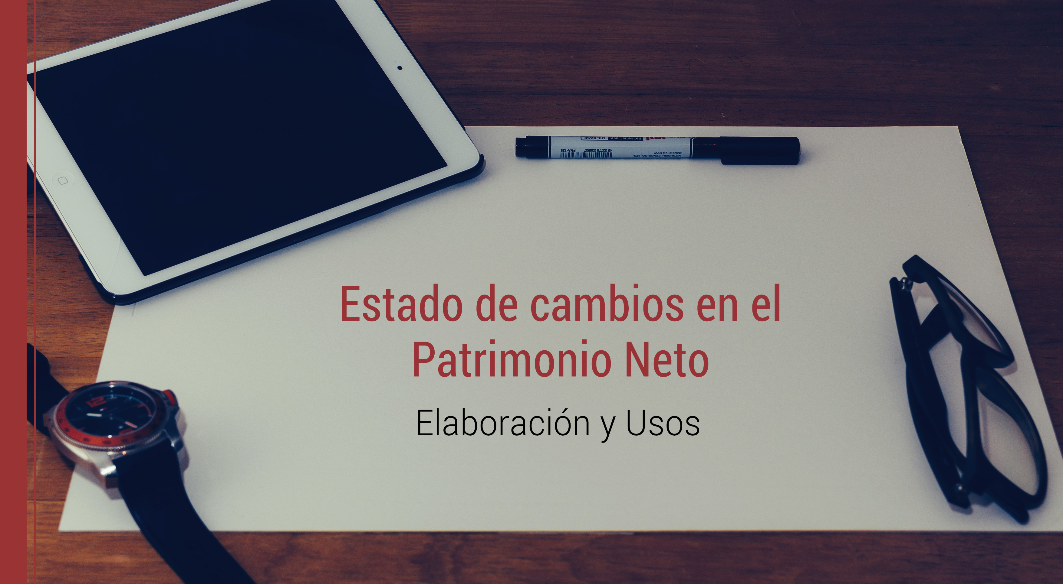 estado-de-cambios-patrimonio-neto-elaboracion Estado de cambios en el Patrimonio Neto, elaboración y usos