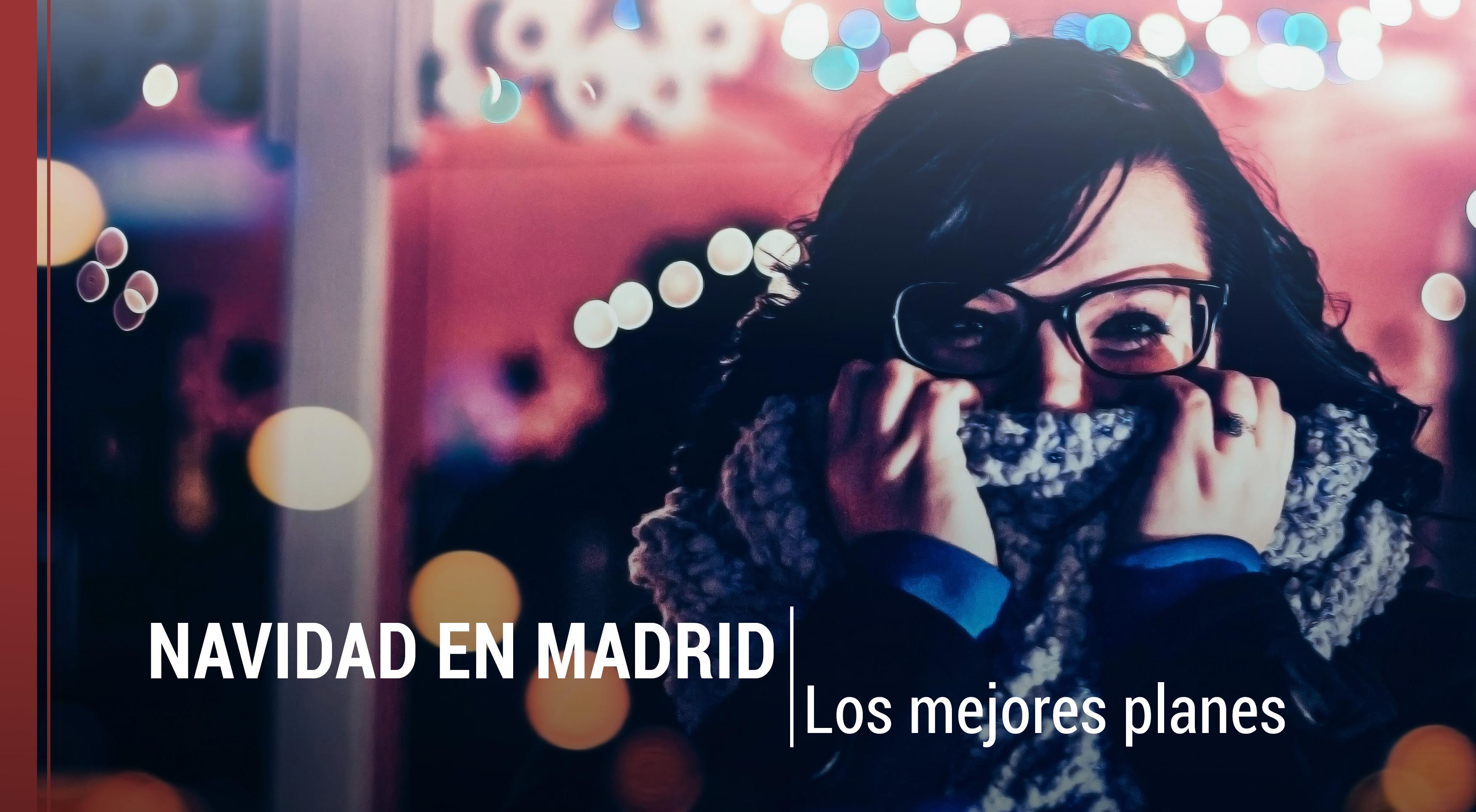 que-hacer-navidad-en-madrid-planes Navidad en Madrid: los 11 mejores planes para estas fechas