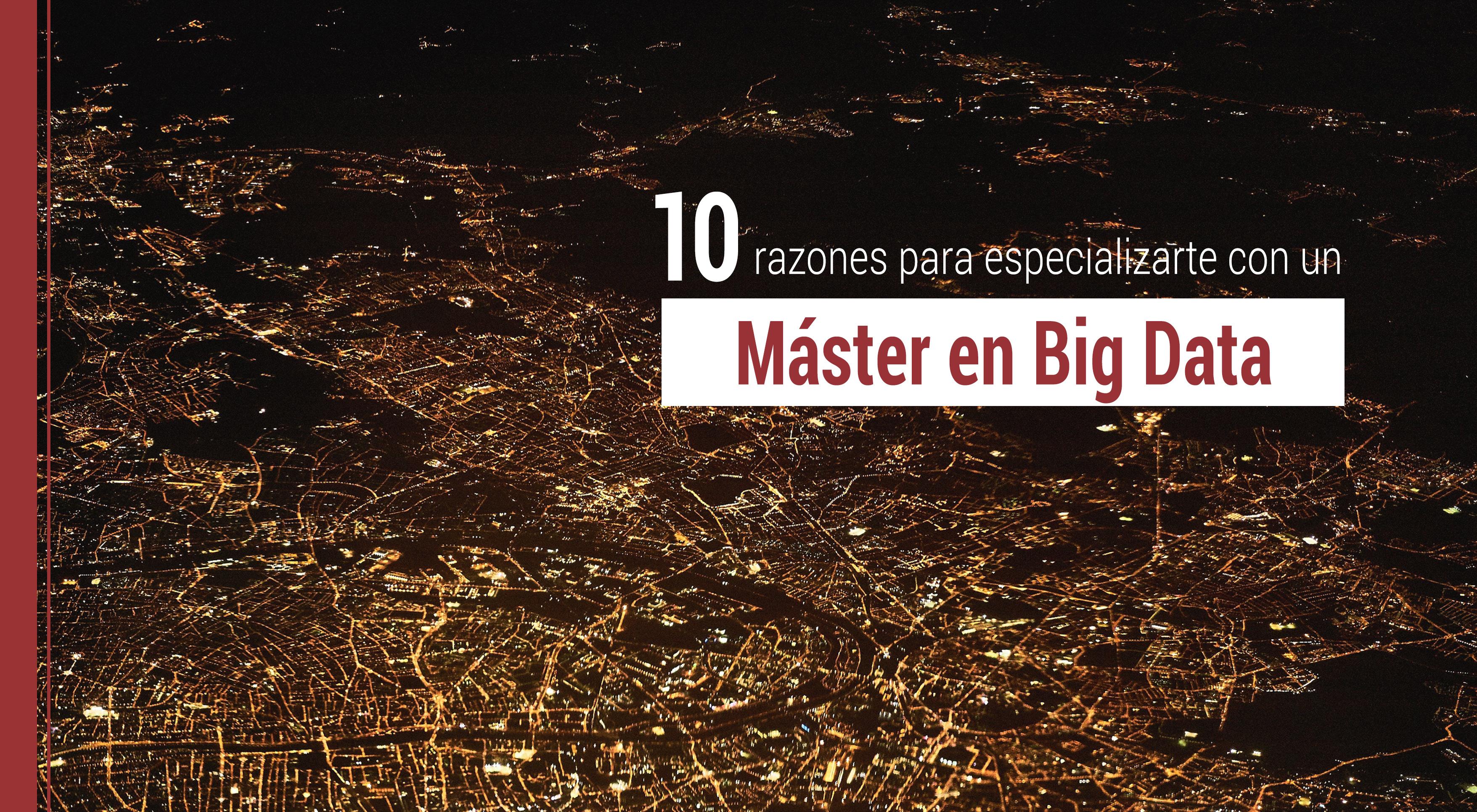 razones para estudiar un master en big data