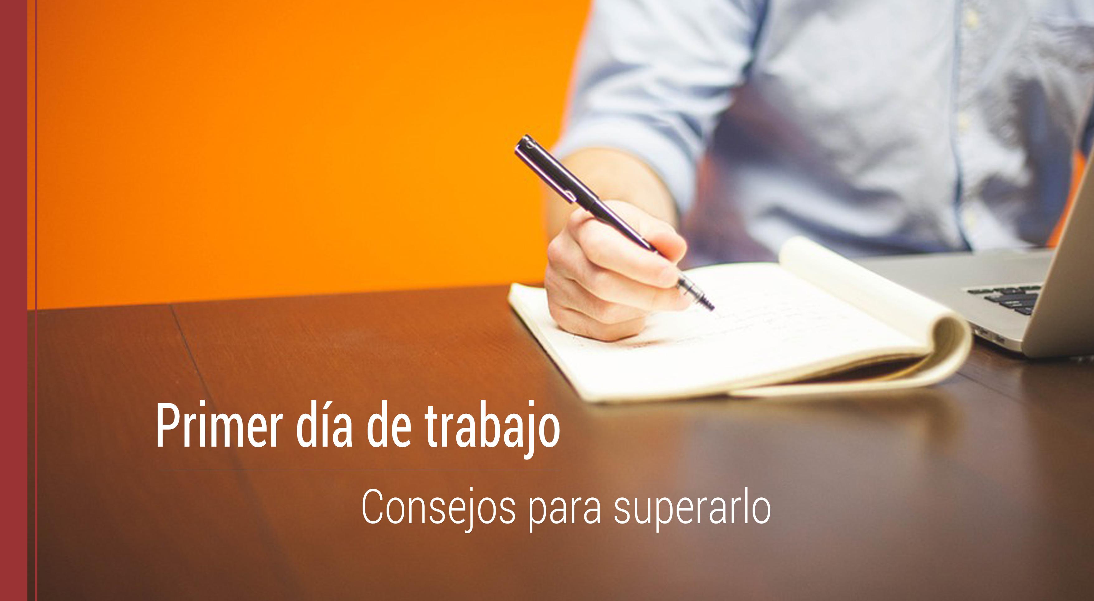 consejos-superar-primer-dia-de-trabajo Consejos realistas para superar el primer día de trabajo