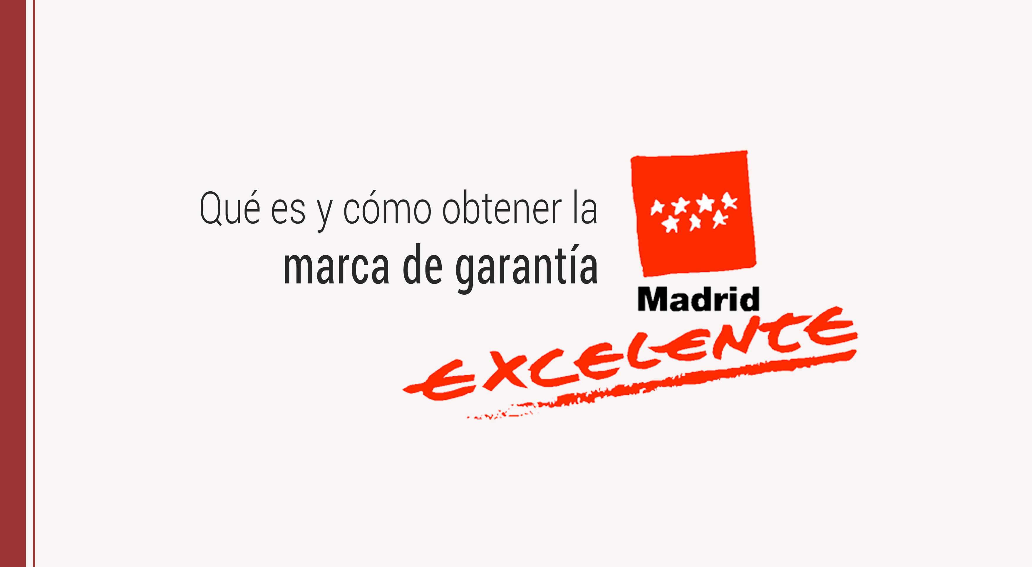 Madrid Excelente: qué es y cómo obtener la marca